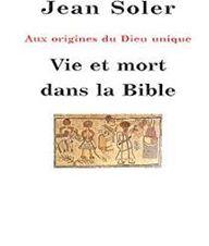 Vie et mort dans la Bible de Jean SOLER