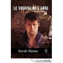 Chronique Le souffle de l'ange tome 2 de Sarah Slama