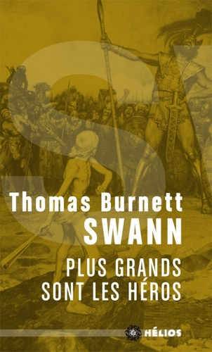 Plus grands sont les héros - Thomas Burnett Swann