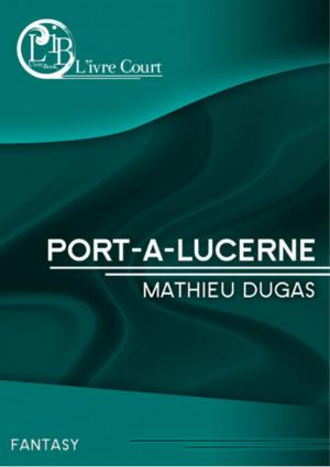 Chronique du livre {Port-à-Lucerne}