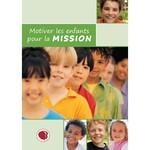 Motiver les enfants pour la Mission