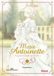 Marie-Antoinette, la jeunesse d'une reine, Fuyumi Soryo