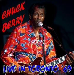CHUCK BERRY - Live In Toronto '69