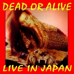 DEAD OR ALIVE - Live In Japan