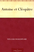 Antoine et Cléopâtre by William Shakespeare