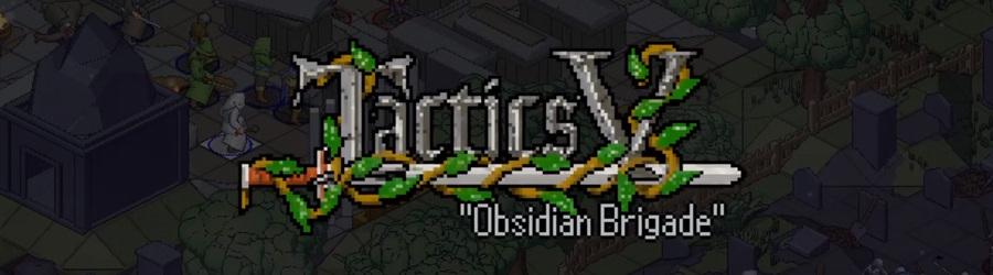 """SORTIE : Tactics V: """"Obsidian Brigade"""""""