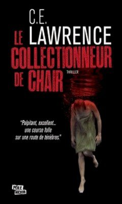 C.E Lauwrence : Le collectionneur de chair
