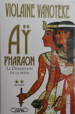 Aÿ pharaon - Tome 2 : La Disparition de la Reine
