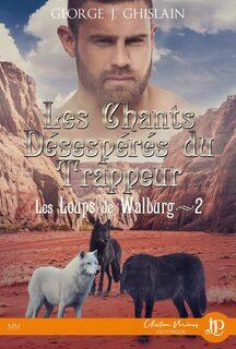 Les loups de Walburg #2 - Les chants désespérés du trappeur