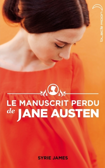 Le manuscrit perdu de Jane Austen - Syrie James