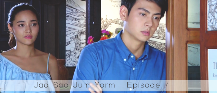 Jao Sao Jum Yorm : Episode 7