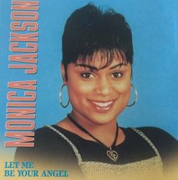 MONICA JACKSON - LET ME BE YOUR ANGEL (CDM 1996)