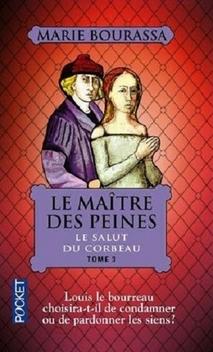 Le Maître des Peines, tome 3, Le Salut du Corbeau ; Marie Bourassa