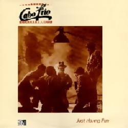 Cabo Frio - Just Having Fun - Complete LP