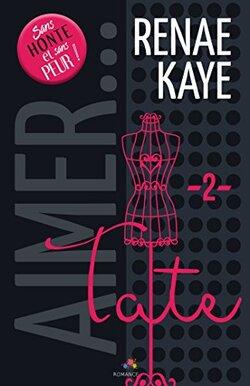 Aimer tome 2 : Tate. Renae Kaye.