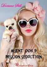 Chronique Agent 0006.9 mission séduction de Doriane Still