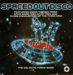 The Galactic Force Band - Spaced Out Disco - Complete LP