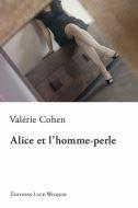Alice et l'homme perle, Sophie COHEN