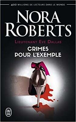 Lieutenant Eve Dallas, T2 : Crimes pour l'exemple de Nora Roberts