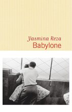 Babylone de Yasmina Reza