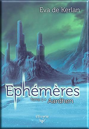 Ephémères tome 1 Aarden de Eva de Kerlan