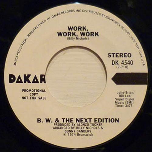 B.W. & The Next Edition : Work , Work , Work