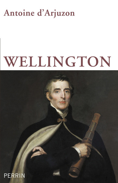 Wellington - Antoine d'Arjuzon
