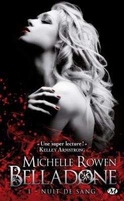 Belladone tome 1 : Nuit de Sang de Michelle ROWEN