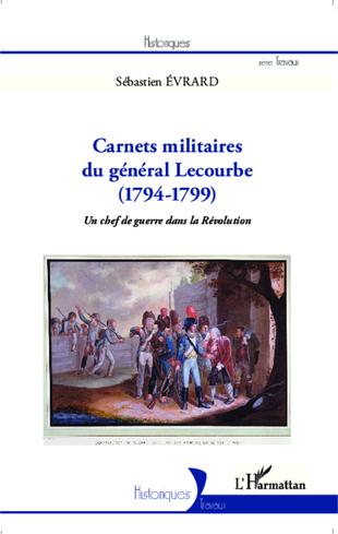 Carnets militaires du Général Lecourbe - Sébastien Evrard