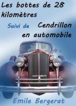 Les bottes de 28 Km suivi de Cendrillon en automobile.....Emile Bergerat......