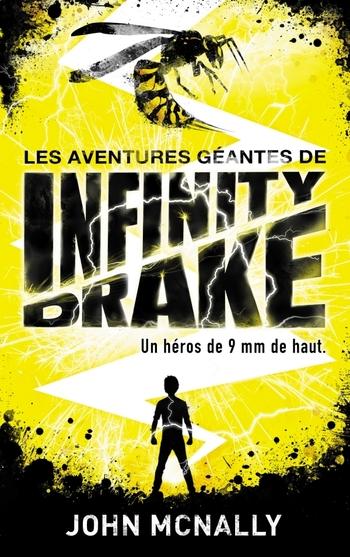 Les aventures géantes de Infinity Drake 1 - John McNally
