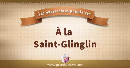 à la Saint-Glinglin