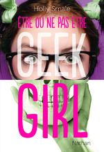 Geek Girl - Etre ou ne pas être, Holly SMALE