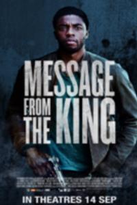 Message from the King : En provenance de Cape Town, Jacob King débarque à Los Angeles à la recherche de sa sœur disparue. Avec un billet retour pour l'Afrique du Sud sept jours plus tard, et 600 dollars en poche. Au bout de 24 heures, il découvre que sa sœur est morte dans des circonstances étranges… ----- ... Origine : Britannique Réalisation : Fabrice Du Welz Durée : 1h 42min Acteur(s) : Chadwick Boseman,Luke Evans,Teresa Palmer Genre : Thriller Date de sortie : 10 mai 2017 Année de production : 2016 Distributeur : The Jokers / Les Bookmakers Critiques Spectateurs : 3,6