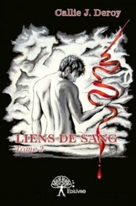 Liens de Sang Tome 2 (Callie J. Deroy)
