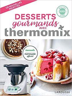 Télécharger Desserts gourmands avec Thermomix