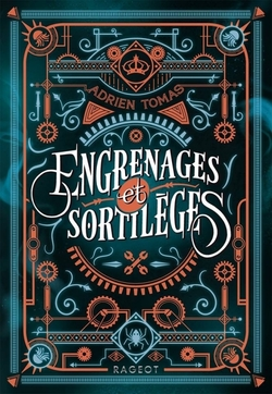 Engrenages et Sortilèges d'Adrien Thomas