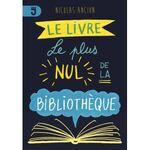 Le livre le plus nul de la bibliothèque, Nicolas Ancion