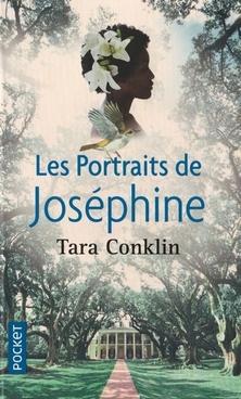 Les Portraits de Joséphine ; Tara Conklin