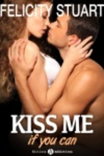 Kiss me (if you can) - Felicity Stuart