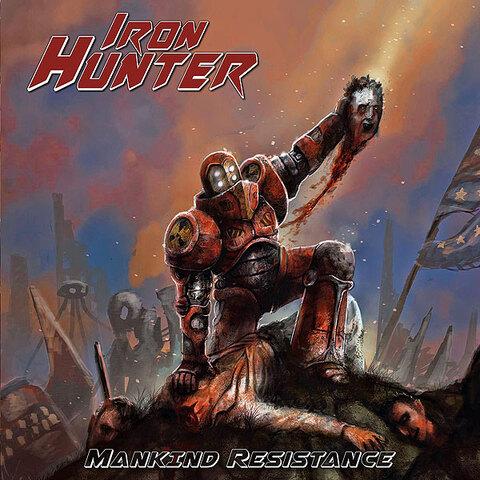 IRON HUNTER - Détails et extrait du premier album Mankind Resistance