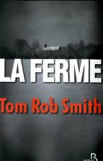 La ferme, Tom Rob SMITH