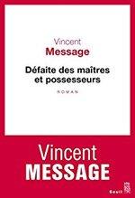 Défaite des maîtres et possesseurs de la nature - Vincent Message -