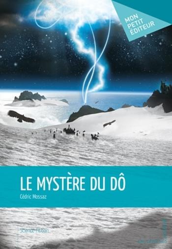Le mystère du Dô - Cédric Mossaz
