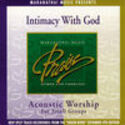 Acoustic Worship: Intimacy With God, Maranatha! Acoustic