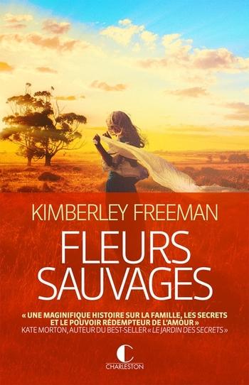 Fleurs sauvages - Kimberley Freeman