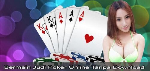Bermain Judi Poker Online Tanpa Download