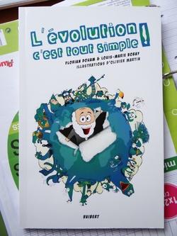 L'évolution, c'est tout simple ! Florian Douam et Louis-Marie Bobay. Illustrations Olivier Martin