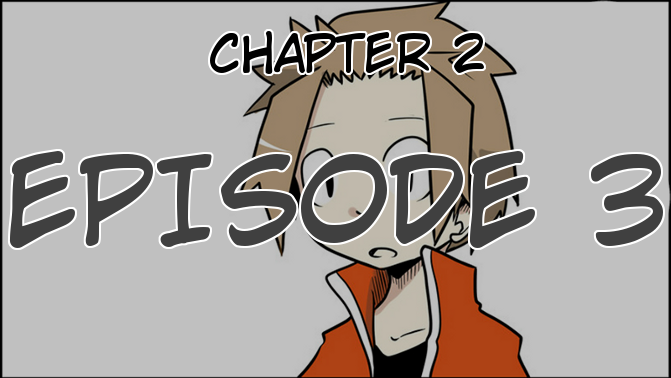Chapter 2, Episode 3