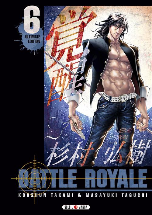 Battle royale ultimate edition - Tome 06 - Koushun Takami & Masayuki Taguchi